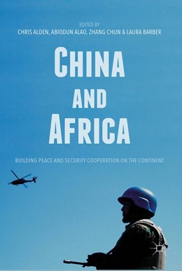 Abbildung von Alden / Alao / Chun / Barber | China and Africa | 1st ed. 2018 | 2017 | Building Peace and Security Co...
