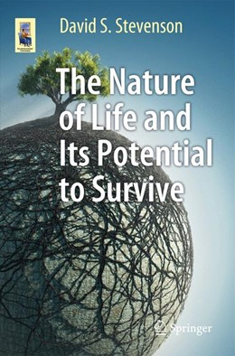 Abbildung von Stevenson | The Nature of Life and Its Potential to Survive | 1st ed. 2017 | 2017 | Can It Survive in the Universe...