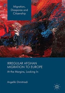 Abbildung von Dimitriadi | Irregular Afghan Migration to Europe | 1. Auflage | 2017 | beck-shop.de