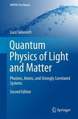 Abbildung von Salasnich | Quantum Physics of Light and Matter | 2nd ed. 2017 | 2017 | Photons, Atoms, and Strongly C...