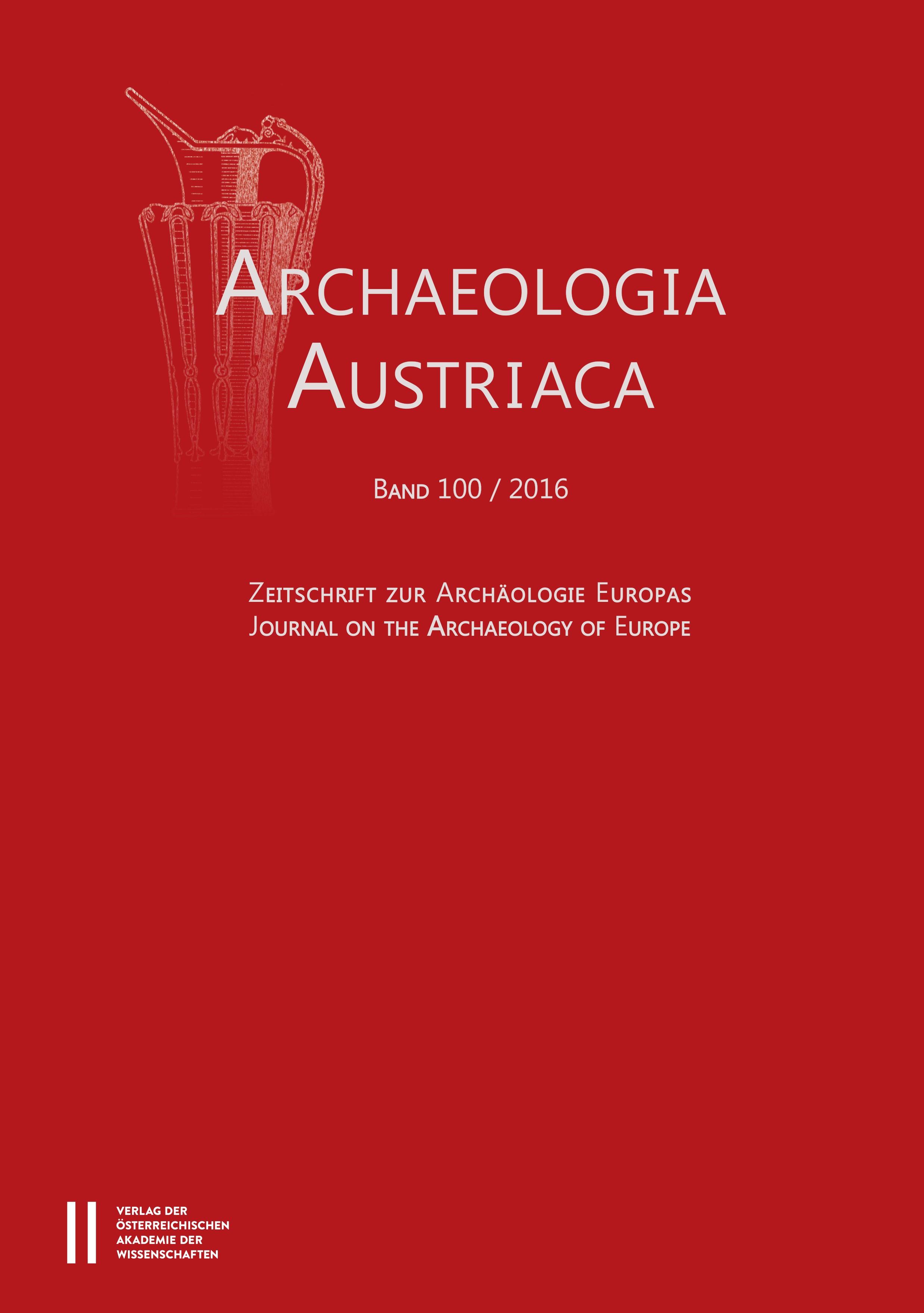 Archaeologia Austriaca Band 100/2016 | / Institut für Ur- u. Frühgeschichte Universität Wien, 2016 | Buch (Cover)