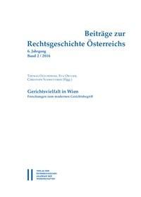 Beiträge zur Rechtsgeschichte Österreichs   Olechowski / Ortlieb / Schmetterer, 2016   Buch (Cover)
