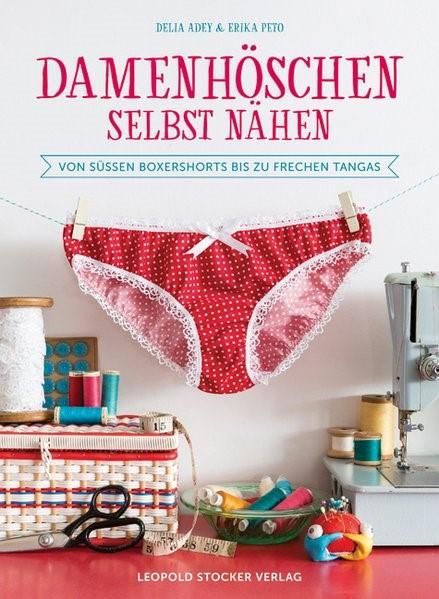 Damenhöschen selbst nähen | Adey / Peto, 2017 | Buch (Cover)