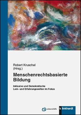 Abbildung von Kruschel | Menschenrechtsbasierte Bildung | 1. Auflage | 2017 | beck-shop.de