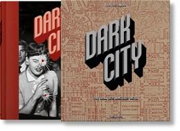 Abbildung von Heimann   Dark City. The Real Los Angeles Noir   1. Auflage   2018   beck-shop.de