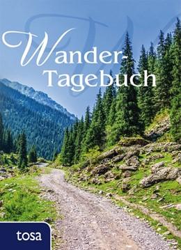 Abbildung von Wander-Tagebuch | 1. Auflage | 2017 | beck-shop.de