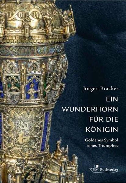 Ein Wunderhorn für die Königin. Goldenes Symbol eines Triumphes | Bracker / Jarchow, 2017 | Buch (Cover)
