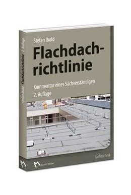 Abbildung von Ibold | Flachdachrichtlinie - Kommentar eines Sachverständigen | 2. Auflage | 2017 | beck-shop.de
