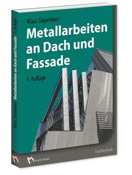 Abbildung von Siepenkort | Metallarbeiten an Dach und Fassade | 3. Auflage | 2017 | beck-shop.de