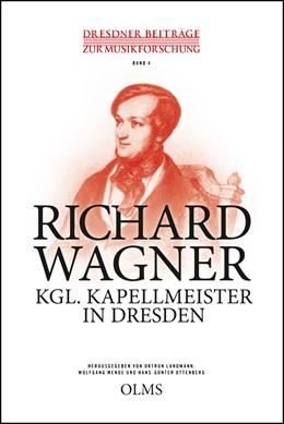 Abbildung von Ottenberg / Mende | Richard Wagner – Kgl. Kapellmeister in Dresden | 1. Auflage | 2016 | 4 | beck-shop.de