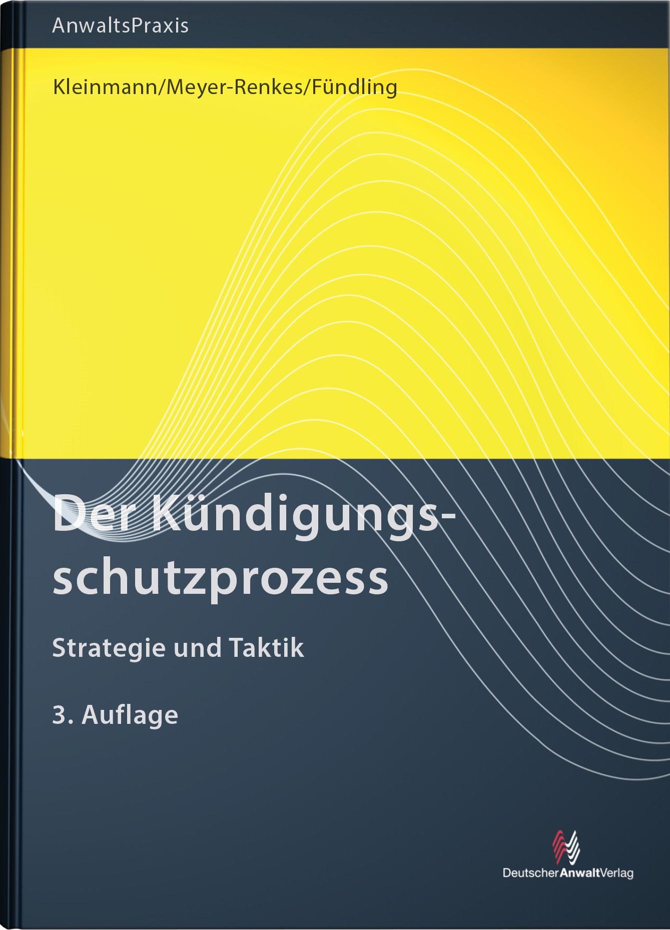 Der Kündigungsschutzprozess   Kleinmann / Meyer-Renkes / Fündling, 2017   Buch (Cover)