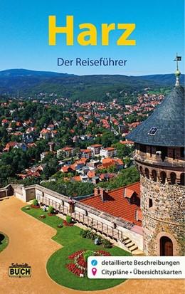 Abbildung von Schmidt | Harz - Der Reiseführer | 9., aktualisierte Auflage | 2017 | Ein Führer durch Deutschlands ...