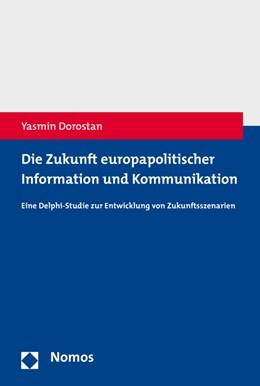 Abbildung von Dorostan | Die Zukunft europapolitischer Information und Kommunikation | 2017 | Eine Delphi-Studie zur Entwick...
