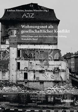 Abbildung von Winzeler / Piñeiro | Wohnungsnot als gesellschaftlicher Konflikt | 2017 | Alfred Kunz und die Gemeinnütz...