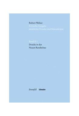 Abbildung von Walser | Robert Walser. Kritische Ausgabe sämtlicher Drucke und Manuskripte... / Drucke in der «Neuen Rundschau» | 1. Auflage | 2017 | beck-shop.de