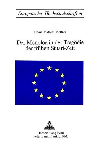 Abbildung von Meltzer | Der Monolog in der Tragödie der frühen Stuart-Zeit | 1974