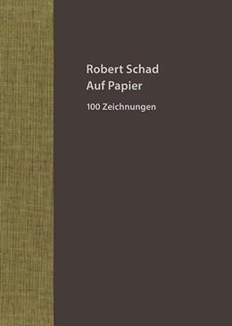 Abbildung von Schad | Robert Schad - Auf Papier | 2017