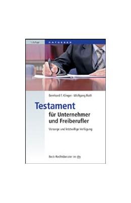 Abbildung von Klinger / Roth | Testament für Unternehmer und Freiberufler | 2010 | Vorsorge und letztwillige Verf... | 50658
