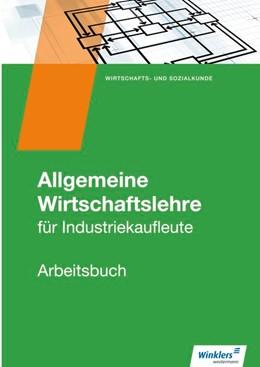 Abbildung von Hassenjürgen / Köper | Allgemeine Wirtschaftslehre. Industriekaufleute. Arbeitsbuch | 1. Auflage | 2017 | beck-shop.de
