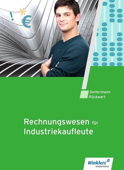 Abbildung von Deitermann / Flader / Rückwart / Stobbe | Rechnungswesen für Industriekaufleute. Schülerband | 11. Auflage | 2017