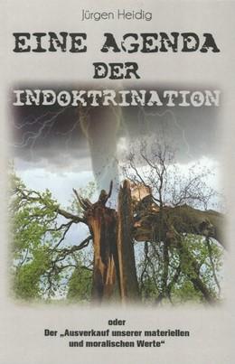 Abbildung von Heidig | Eine Agenda der Indoktrination | 1. Auflage | 2017 | beck-shop.de