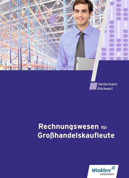 Abbildung von Deitermann / Flader / Rückwart / Stobbe | Rechnungswesen für Großhandelskaufleute. Schülerband | 10. Auflage  | 2018