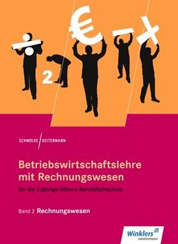 Abbildung von Deitermann / Rückwart   Betriebswirtschaftslehre mit Rechnungswesen 2. Für die 2-jährige Höhere Berufsfachschule. Schülerband   18. Auflage   2017   beck-shop.de
