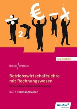 Abbildung von Deitermann / Rückwart | Betriebswirtschaftslehre mit Rechnungswesen 2. Für die Höhere Berufsfachschule. Arbeitsheft | 17. Auflage | 2017 | beck-shop.de