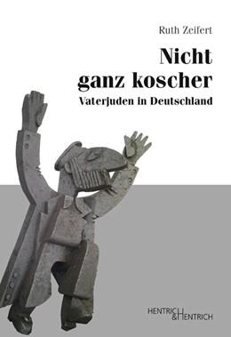 Abbildung von Zeifert | Nicht ganz koscher | 2017 | Vaterjuden in Deutschland