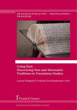 Abbildung von Schippel / Zwischenberger | Going East: Discovering New and Alternative Traditions in Translation Studies | 2016