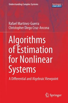 Abbildung von Martínez-Guerra / Cruz-Ancona | Algorithms of Estimation for Nonlinear Systems | 2017 | A Differential and Algebraic V...