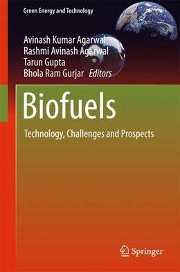 Abbildung von Agarwal / Gupta / Gurjar | Biofuels | 2017 | Technology, Challenges and Pro...
