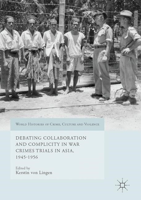 Debating Collaboration and Complicity in War Crimes Trials in Asia, 1945-1956 | Lingen, 2017 | Buch (Cover)