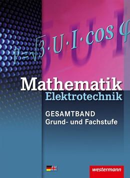 Abbildung von Kroll / Lankes | Mathematik Elektrotechnik. Grund- und Fachwissen: Schülerband | 1. Auflage | 2017 | beck-shop.de