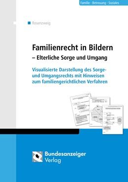 Abbildung von Rosenzweig | Familienrecht in Bildern - Elterliche Sorge und Umgang | 1. Auflage | 2017 | beck-shop.de