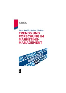 Abbildung von Kürble / Lischka   Trends und Forschung im Marketingmanagement   2018