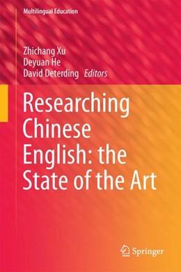 Abbildung von Xu / He / Deterding | Researching Chinese English: the State of the Art | 1st ed. 2017 | 2017 | 22