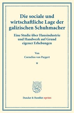 Abbildung von Paygert | Die sociale und wirtschaftliche Lage der galizischen Schuhmacher. | 1. Auflage | 2016 | beck-shop.de