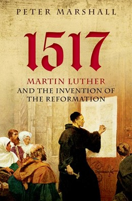 Abbildung von Marshall | 1517 | 2017 | Martin Luther and the Inventio...