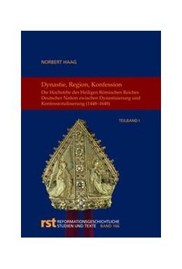 Abbildung von Haag | Dynastie, Region, Konfession | 1. Auflage | 2018 | 166 | beck-shop.de