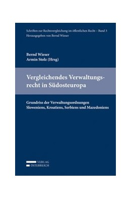 Abbildung von Wieser / Stolz | Vergleichendes Verwaltungsrecht in Südosteuropa | 2016 | Grundriss der Verwaltungsordnu... | 3
