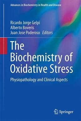 Abbildung von Gelpi / Boveris | Biochemistry of Oxidative Stress | 1. Auflage | 2016 | beck-shop.de