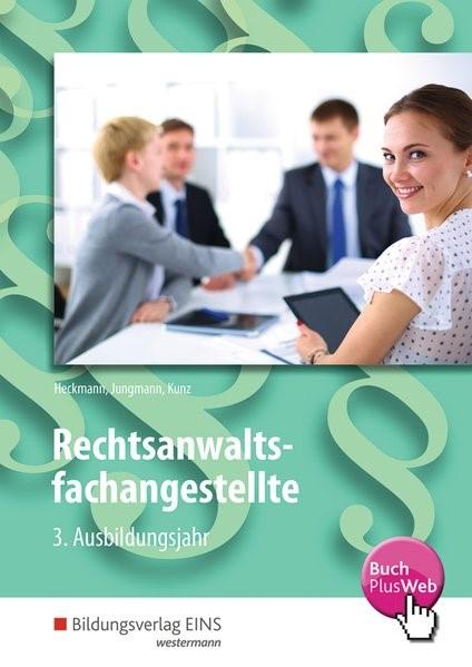 Rechtsanwaltsfachangestellte 3. Ausbildungsjahr. Schülerband   Heckmann / Jungmann / Kunz, 2017   Buch (Cover)