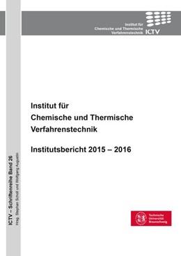 Abbildung von Scholl / Augustin   Institut für Chemische und Thermische Verfahrenstechnik (Band 26)   2016   Institutsbericht 2015 - 2016