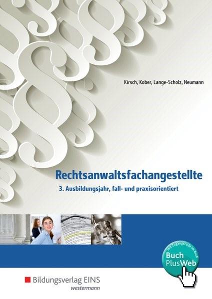 Rechtsanwaltsfachangestellte. 3. Ausbildungsjahr - fall- und praxisorientiert | Kirsch / Kober / Lange-Scholz / Neumann, 2017 | Buch (Cover)