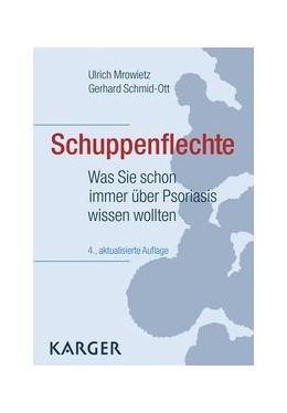 Abbildung von Mrowietz / Schmid-Ott | Schuppenflechte | 4., aktualisierte Auflage | 2017 | Was Sie schon immer über Psori...