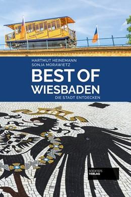 Abbildung von Heinemann / Morawietz | Best of Wiesbaden | 1. Auflage | 2017 | beck-shop.de