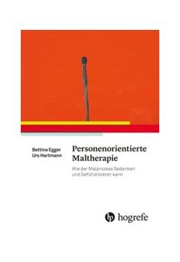 Abbildung von Egger / Hartmann | Personenorientierte Maltherapie | 1. Auflage | 2017 | beck-shop.de