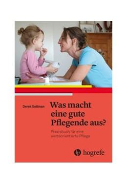 Abbildung von Sellman | Werteorientierte Pflege | 1. Auflage | 2017 | beck-shop.de