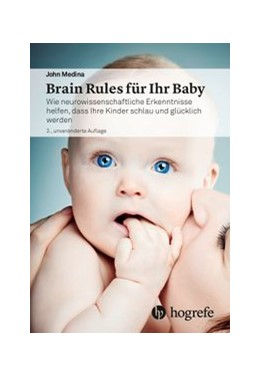 Abbildung von Medina | Brain Rules für Ihr Baby | 2., unveränd. Auflage | 2017 | Wie neurowissenschaftliche Erk...
